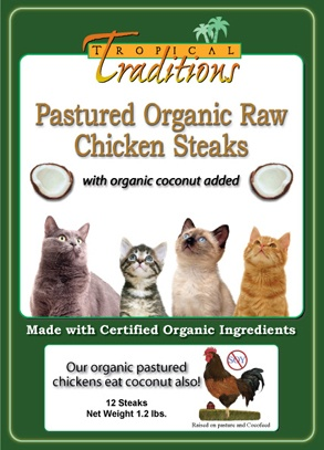 organic raw pastured cat food chicken steaksfront How to Feed your Dog or Cat Coconut Oil