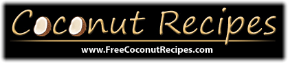 freecoconutrecipes Gallery of Coconut Recipes and Coconut Oil Uses