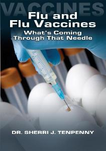 flu-and-flu-vaccines-whats-coming-through-that-needle-DVD-by-dr-tenpenny