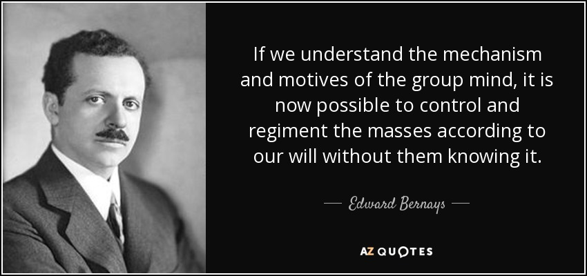quote-if-we-understand-the-mechanism-and-motives-of-the-group-mind-it-is-now-possible-to-control-edward-bernays-69-66-17