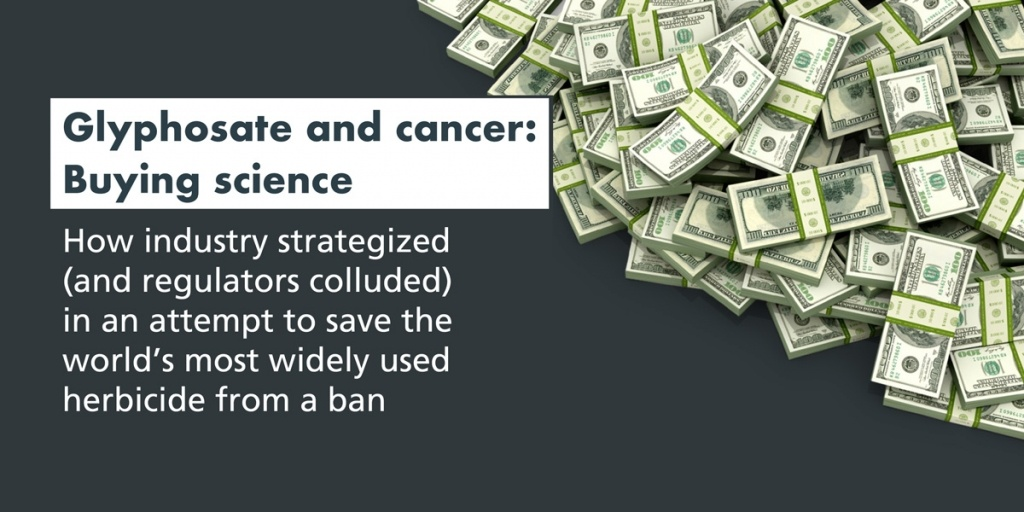 """Glyphosate and Cancer: New Report Shows Industry """"Buying Science"""""""