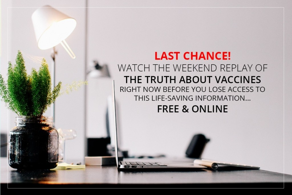 Last Chance! FREE Replay Weekend for Truth About Vaccines ...