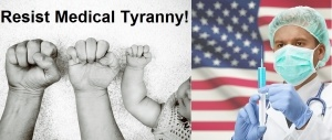Resist-Medical-Tyranny-Forced-Vaccines-300x127