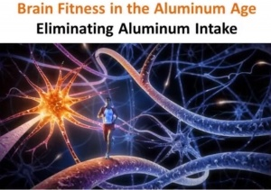 Brain Fitness Eliminating Aluminum