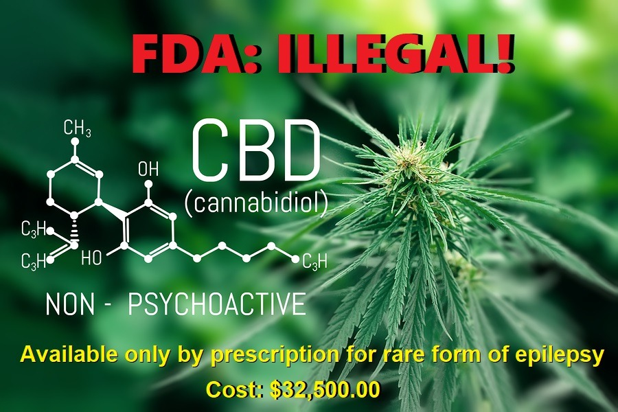 FDA-approved CBD Supplement is $32,500 Pharmaceutical Drug – All Others Illegal CBD-illegal-FDA